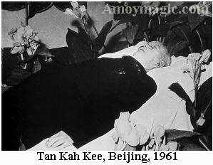Tan Kah Kee died in 1961 in Beijing, and a State Funeral was given for him