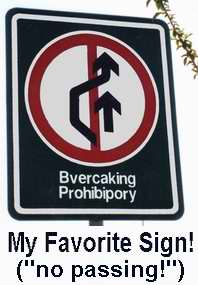 "Bvercaking Prohibipory?  An English sign that means ""no crossing""  Chinese traffic signs are delightful!"