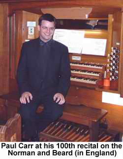 Paul Carr in England at his 100th recital on the Norman and Beard organ
