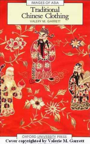 Traditional Chinese Clothing, by  Valerie M. Garrett  Click Image to purchase on Amazon.com